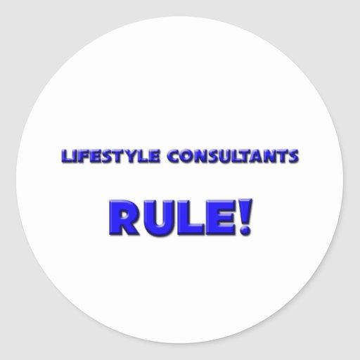 Lifestyle Consultants Rule! Stickers