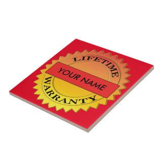 Lifetime Warranty Symbol Your Name Ceramic Tile
