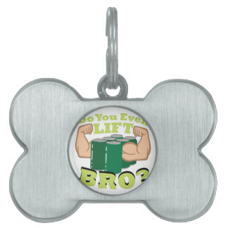 Lift Bro? Pet Name Tag