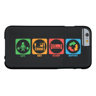 Lift, Eat, Sleep, Repeat Barely There iPhone 6 Case