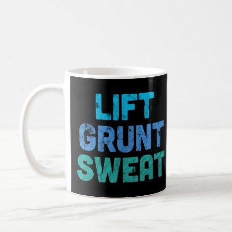 Lift Grunt Sweat Bodybuilder Gym Exercise Coffee Mug