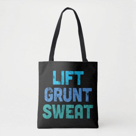 Lift Grunt Sweat Bodybuilder Gym Exercise Tote Bag
