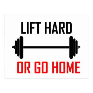Lift hard or go home - funny quote postcard