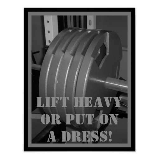 LIFT HEAVY OR PUT ON A DRESS! Weightlifting Poster