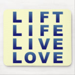 Lift Life Live Love Mouse Pads