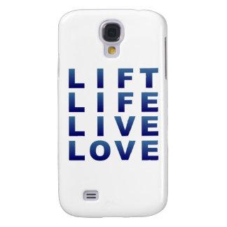 Lift Life Live Love Samsung Galaxy S4 Case