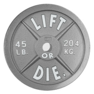 Lift Or Die 45 lb Plate on actual Plate (Genius)