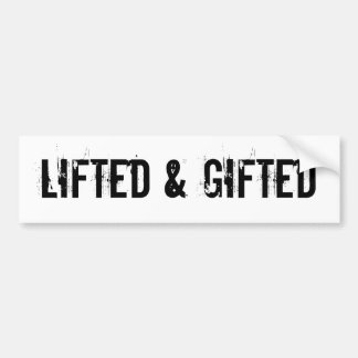 Lifted & Gifted Bumper Sticker