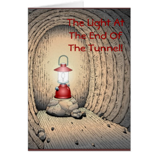 Light at the end of the Tunnel! Greeting Card
