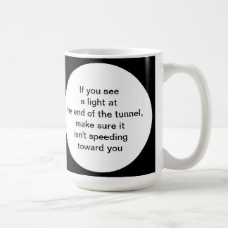 Light at the End of the Tunnel Humorous Coffee Mug