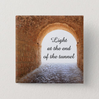 Light at the end of the tunnel pinback button