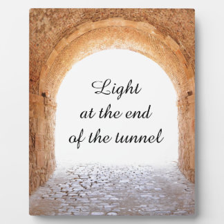 Light at the end of the tunnel plaque