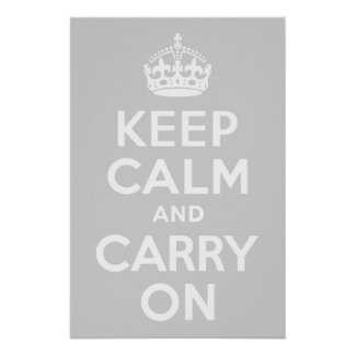 Light Gray Keep Calm and Carry On Posters