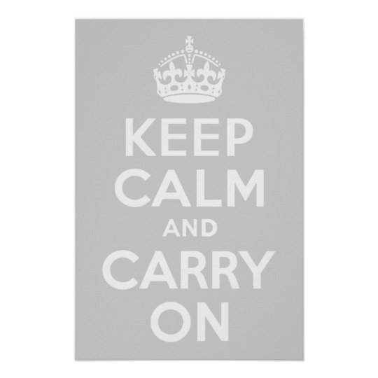 Light Gray Keep Calm and Carry On Poster