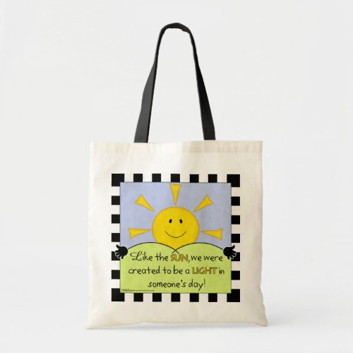 Light in Someoneâs Day_Sunshine Tote Bag