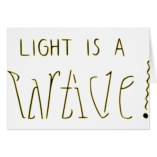 Light is a Wave Particle Ambigram Card