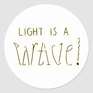 Light is a Wave Particle Ambigram Classic Round Sticker