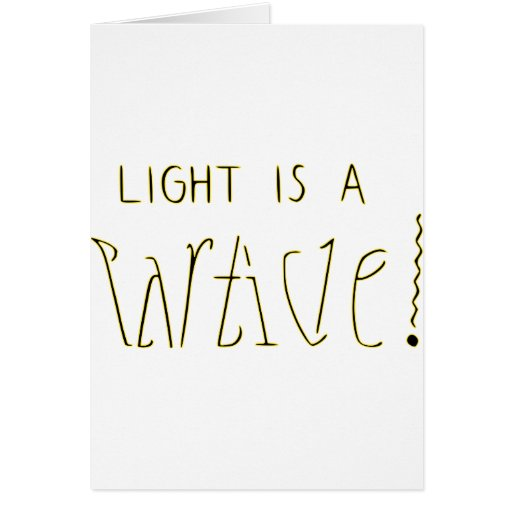 Light is a Wave Particle Ambigram Greeting Card