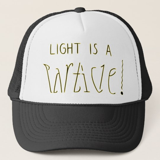 Light is a Wave Particle Ambigram Trucker Hat
