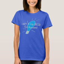 Light It Up BLUE for Autism! T-Shirt