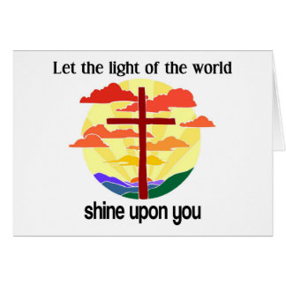 Light of the world shine upon you card