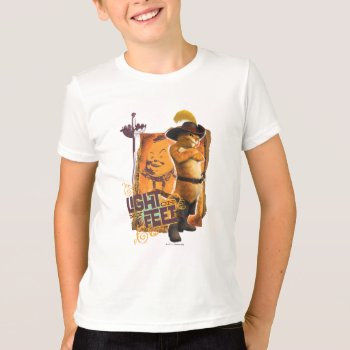 Light On My Feet T-shirt by pussinboots at Zazzle