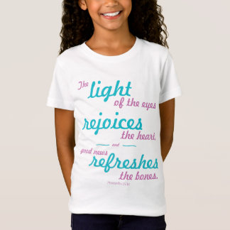 Light Rejoices and Refreshes Girls T-Shirt