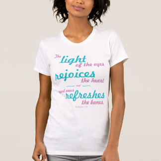 Light Rejoices and Refreshes Ladies Tshirt