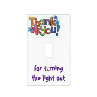LIGHT SWITCH THAT THANKS YOU FOR TURNING LIGHT OFF LIGHT SWITCH COVERS