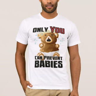 Light Tee - Only YOU Can Prevent Babies