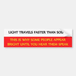 Light Travels Faster Bumper Sticker