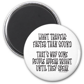 LIGHT TRAVELS FASTER THAN SOUND 2 INCH ROUND MAGNET