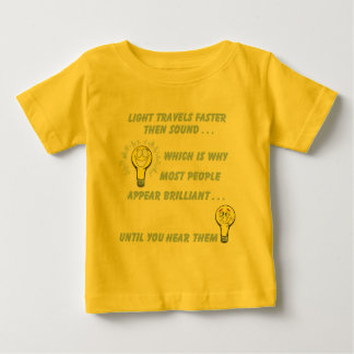 Light travels faster than sound baby T-Shirt
