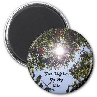 Lighten Up My Life Magnet
