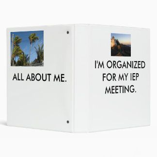 Lighthouse, I'M ORGANIZED FOR MY IEP MEETING. Binder