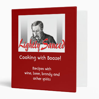 Lightly Sauced - Recipes with Booze! Vinyl Binders