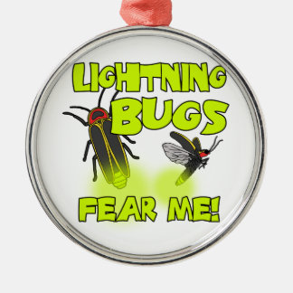 Lightning Bugs fear me Metal Ornament