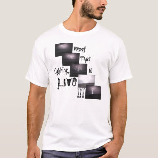 Lightning Is ALIVE!!! T-Shirt