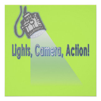 """Lights, Camera, Action!"" Poster"