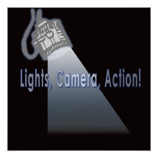 """Lights, Camera, Action!"" Poster"