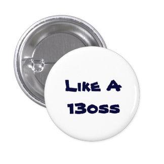 Like A 13oss button