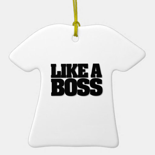 LIKE A BOSS, a design for the boss! Christmas Tree Ornaments
