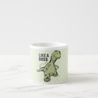 Like a Boss Dinosaur Espresso Cup