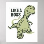 Like a Boss Dinosaur Poster