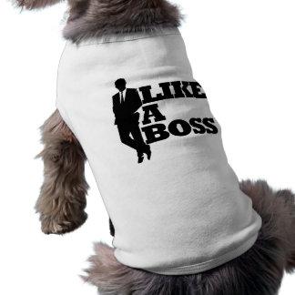 Like a Boss Doggie T Shirt