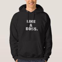 Like a  Boss Hoodie