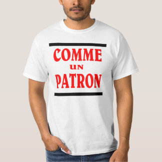 Like a BOSS in FRENCH. COMME UN PATRON T-Shirt