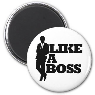 Like a Boss Magnet