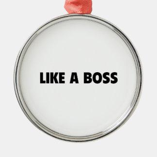 Like A Boss Metal Ornament