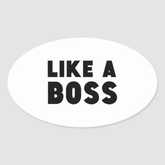 Like A Boss Oval Sticker
